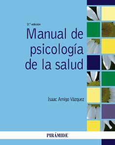 """Manual de psicología de la salud : 2a ed."" / Isaac Amigo Vázquez. Madrid : Pirámide, cop. 2015. Matèries : Psicologia mèdica. #nabibbell"