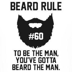 "Beard rule no. 60: ""To be the man you've gotta beard the man."" Beard up! #beard…"