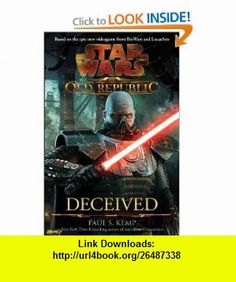 Star Wars The Old Republic Deceived (9780345511386) Paul S. Kemp , ISBN-10: 0345511387  , ISBN-13: 978-0345511386 ,  , tutorials , pdf , ebook , torrent , downloads , rapidshare , filesonic , hotfile , megaupload , fileserve