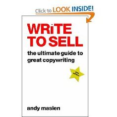 Write To Sell: The Ultimate Guide to Great Copywriting - Andy Maslen