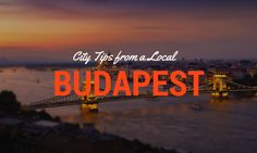 The Best Things to do in #Budapest #Hungary According to a Local Travel Blogger