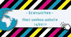 Scanwiches 🍞 - Most Useless Website of the week 14 in 2017