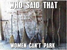 Who said that women cant park funny women funny quotes halloween halloween pictures happy halloween halloween images halloween ideas witch brooms halloween humor funny halloween pictures funny halloween quotes Theme Halloween, Happy Halloween, Halloween Decorations, Halloween Humor, Halloween Quotes, Halloween Ideas, Halloween Witches, Halloween Images, Halloween Stuff