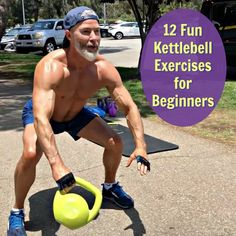 Kettlebell Here are 12 fun exercises that a beginner can do.