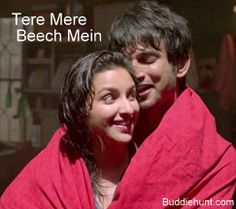 Tere Mere Beech Mein Lyrics and Video Shuddh Desi Romance - BuddieHunt