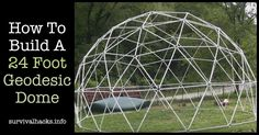 How To Build A 24 Foot Geodesic Dome ►► http://off-grid.info/blog/how-to-build-a-24-foot-geodesic-dome/?i=p