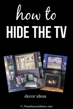 These ideas for how to hide the TV are awesome! Whether your TV is over the fireplace, on a wall or in the living room one of these ways to make a TV cover up will help keep the television out of sight. #fromhousetohome #homedecor #livingroom #decoratingtips #diyhomedecorprojects