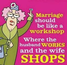 Aunty acid truse truse a combo of fulse of how men work and true that women love to shop and that's the good thing u can never have to many clothes Aunty Acid, Funny Quotes About Exes, Funny Sayings, Clever Sayings, Wise Sayings, Marriage Jokes, Thats The Way, Just For Laughs, Decir No