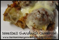 Meatball Sandwich Casserole (Made by Tina @ Mom's Crazy Cooking) Meatball Sandwich Casserole, Meatball Sandwiches, Beef Dishes, Food Dishes, Main Dishes, Italian Recipes, Beef Recipes, Great Recipes, Favorite Recipes