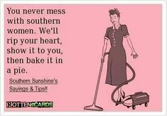 Southern women and the funny thing is,it would probably delicious! Southern Women, Southern Sayings, Southern Pride, Southern Belle, Southern Charm, Southern Humor, Simply Southern, Southern Comfort, Southern Heritage