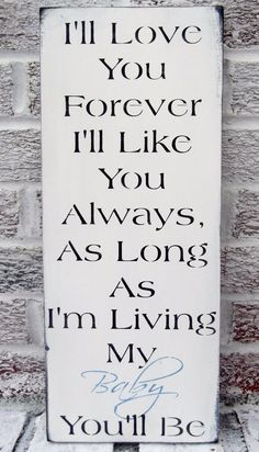My Baby You'll Be Nursery Sign