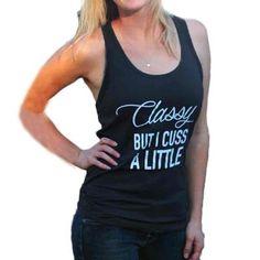 800def609831c0 Classy but I Cuss a Little T-Shirt. Tank Top ...