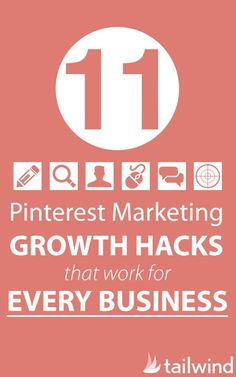 11 Pinterest Marketing Growth Hacks That Work For Every Business (scheduled via http://www.tailwindapp.com?utm_source=pinterest&utm_medium=twpin&utm_content=post10526974&utm_campaign=scheduler_attribution)