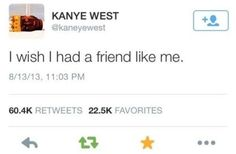 ▪️Kanye is so funny▪️ Tweet Quotes, Twitter Quotes, Me Quotes, Funny Quotes, Fact Quotes, Kanye Tweets, Kanye Memes, Kanye West Quotes, Kanye West Funny