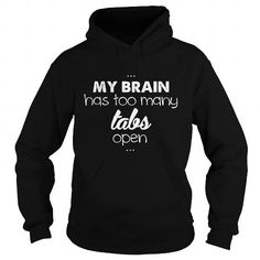 My brain has too many tabs open Tshirt programmer