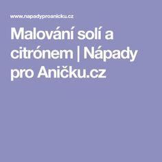 Malování solí a citrónem | Nápady pro Aničku.cz
