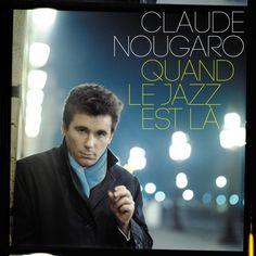 Claude Nougaro - Quand Le Jazz Est Là