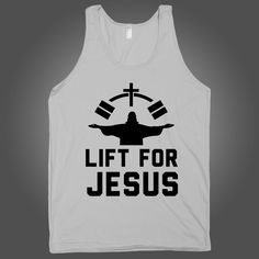 Lift For Jesus on a White Tank Top