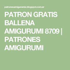 PATRON GRATIS BALLENA AMIGURUMI 8709 | PATRONES AMIGURUMI