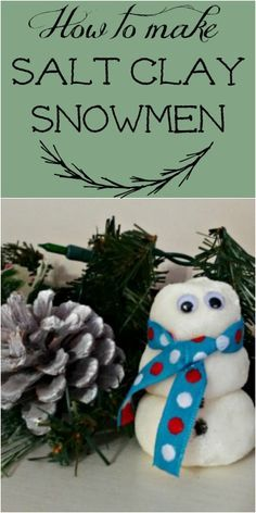 Make a snowman with clay made from salt. A Christmas kids craft that will last through the years!