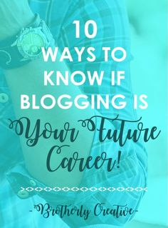 Do you really love blogging? Here are the ways to know if blogging is right for you or if blogging will be your future career.
