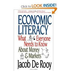 Economic Literacy: What Everyone Needs to Know About Money & Markets