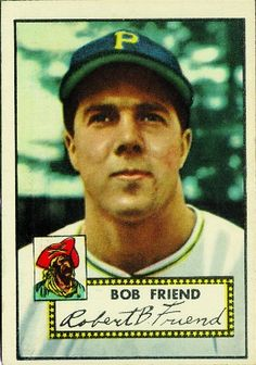 Bob Friend 1952 Pitcher - Pittsburgh Pirates  Card Number: 233  Series: Topps Series 1