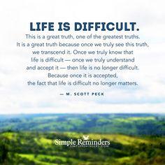 M. Scott Peck\ | Life is difficult by M. Scott Peck