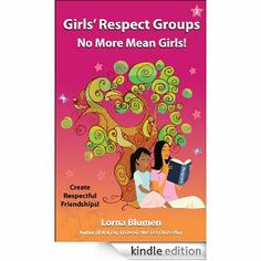 Girls' Respect Groups: No More Mean Girls! ebook by Lorna Blumen | Amazon.com