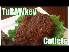 Raw Vegan TuRAWkey Cutlets - Part 1 of DoubleOrganic's ThanksLIVING Feast