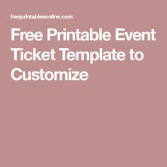 16th Bday Free Printable Event Ticket Template to Customize