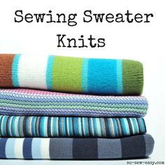 Sewing sweater knits! These highly textural, stretch fabrics can be cozy, lacy, casual, or sophisticated. You can sew a sweater in a day or less.
