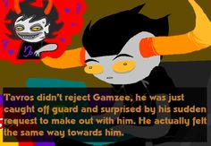 ((Lets be honest though, I think this is everybody's headcanon<-- Of course it is, it's GamTav))