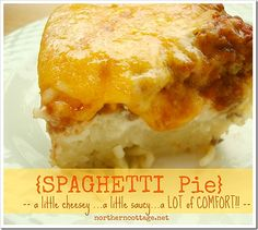 a little cheesey - a little gooey...a LOT OF COMFORT!!!  Make up a batch of SPAGHETTI PIE for dinner!  mmmmm
