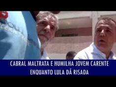 Cabral maltrata e humilha jovem carente enquanto Lula dá risada