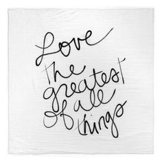 Love the greatest of all things |Swaddle Blanket