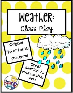 This 15 page Weather Play has excellent science information about the water cycle, weather phenomenon like rain, snow, hail, thunder, lightning, and cloud types but is also funny! Your kids and their parents will LOVE it! (TpT Resource)