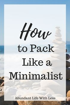How to pack lightly | How to pack like a minimalist | Experiences over things | Spring break ideas | Traveling lightly | Solo travel | Capsule Wardrobe | Benefits of traveling lightly