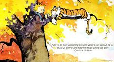 The Best Calvin And Hobbes Quotes For Basically Everything In Life · VoxSpace Best Calvin And Hobbes, Calvin And Hobbes Quotes, Calvin And Hobbes Comics, Friend Friendship, Friendship Quotes, Words Of Wisdom Quotes, Life Quotes, Calvin And Hobbes Wallpaper, Sitting In A Tree