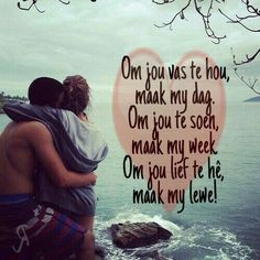 Om jou lief te hê, maak my lewe. Love My Husband Quotes, Love Quotes For Him Romantic, Love Poems, Hug Quotes, Goal Quotes, Funny Quotes, Inspiring Quotes About Life, Inspirational Quotes, Motivational Quotes