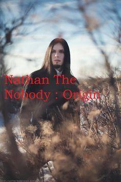 Nathan The Nobody Origins Creepypasta By IvyDarkRose