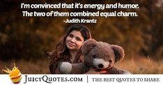 """I'm convinced that it's energy and humor. The two of them combined equal charm. Picture Quotes, Equality, Best Quotes, Charmed, Humor, Sayings, How To Make, Pictures, Social Equality"