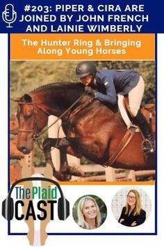Piper and Cira are joined by John French and Lainie Wimberly to talk about the Hunter ring and bringing along young horses. Brought to you by Taylor, Harris Insurance Services.