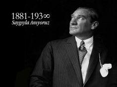 Mustafa Kemal Atatürk'ü özlemle ve saygıyla anıyoruz.