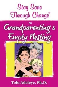Stay Sane Through Change (R) - grandparenting & empty nesting $9.99