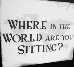 Travel Wedding Seating Sign Where in the World are You Sitting Custom Colors Fonts Handmade World Map. $2.45, via Etsy.