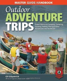Master Guide Handbook to Outdoor Adventure Trips: Expert Advice on Camping, Canoeing, Hunting, Fishing, Hiking & Other Adventures in the Woods Used Book in Good Condition