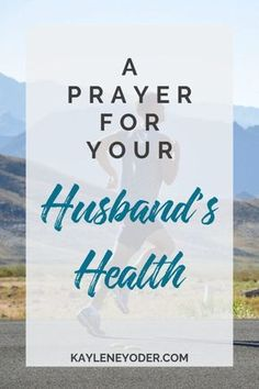A Scripture Prayer for Your Husband's Health - Kaylene Yoder - A Scripture Prayer for Your Husband& Health - Prayer For My Marriage, New Years Prayer, Prayer For Love, Prayer For Guidance, Prayer For Health, Prayer For Family, Faith Prayer, Fierce Marriage, Happy Marriage