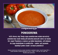 PROSTY TRIK NA GENIALNĄ ZUPĘ POMIDOROWĄ! Polish Recipes, Slow Food, Good Advice, Cooking Tips, Fun Facts, Clean Eating, Food And Drink, Health Fitness, Homemade