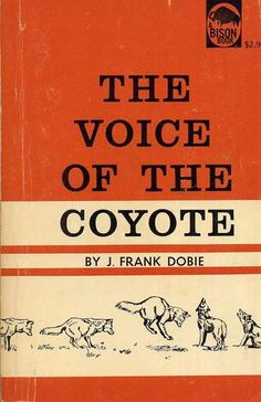 The Voice of the Coyote by J. Frank Dobie Illustrated by Olaus J. Murie 1961 | eBay
